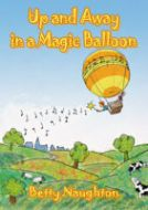UP AND AWAY IN A MAGIC BALLOON - Betty Naughton