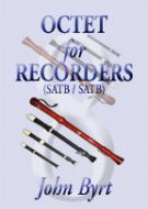 OCTET FOR RECORDERS - John Byrt