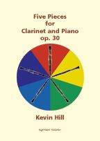 FIVE PIECES FOR CLARINET AND PIANO - Kevin Hill