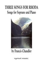 THREE SONGS FOR RHODA - Francis Chandler
